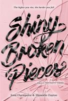 Shiny Broken Pieces: A Tiny Pretty Things Novel (Electronic Format)