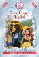 Ever After High: Once Upon a Twist: Cerise and the Beast (Electronic Format)