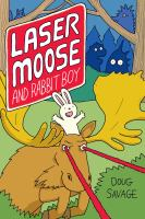 Laser Moose and Rabbit Boy (Electronic Format)