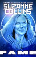 Fame: Suzanne Collins: A Graphic Novel (Electronic Format)