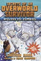 Wolves vs. Zombies: Secrets of an Overworld Survivor, #3