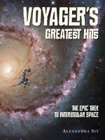 Voyager's Greatest Hits: The Epic Trek to Interstellar Space