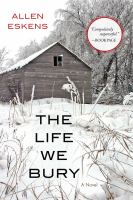 The Life We Bury by Allen Eskens